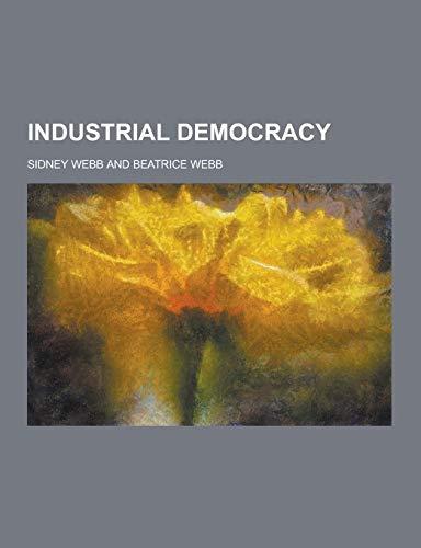 9781230204062: Industrial Democracy