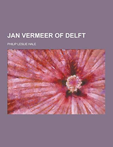 9781230204291: Jan Vermeer of Delft