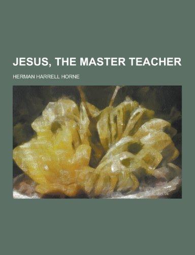 9781230204345: Jesus, the Master Teacher
