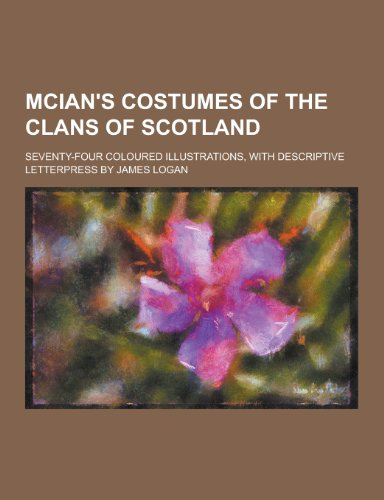 McIan s Costumes of the Clans of: Anonymous
