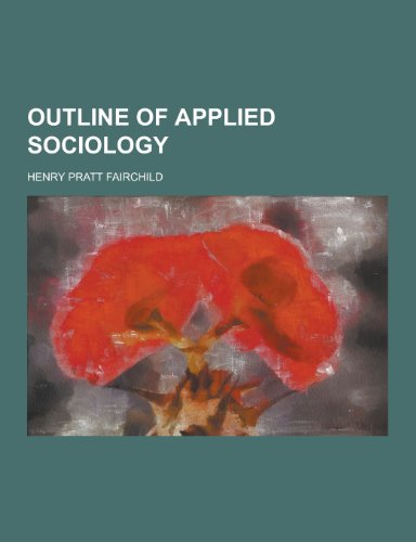 9781230206189: Outline of Applied Sociology