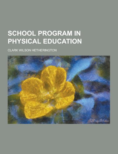 9781230208374: School Program in Physical Education
