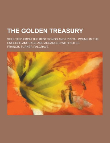 The Golden Treasury; Selected from the Best: Palgrave, Francis Turner