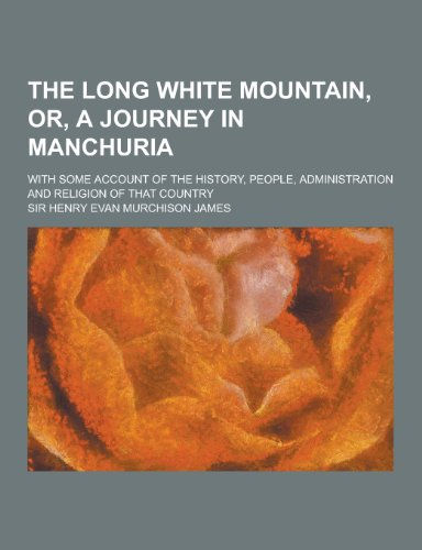 The Long White Mountain, Or, a Journey: James, Henry Evan