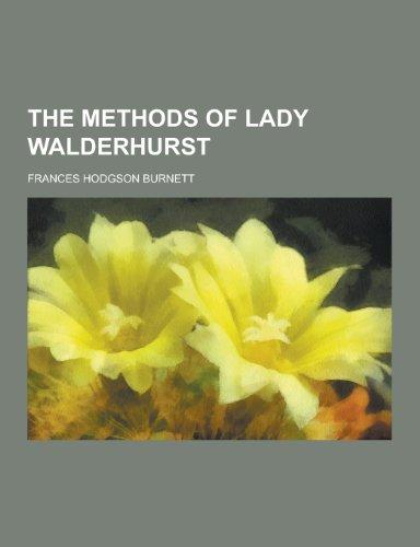 9781230212883: The Methods of Lady Walderhurst