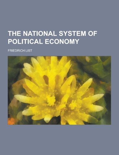 9781230213002: The National System of Political Economy