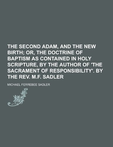 9781230213767: The Second Adam, and the New Birth