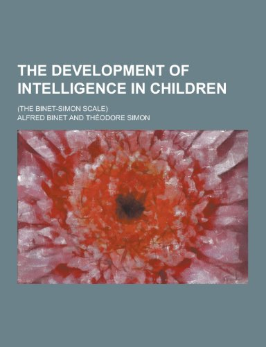 9781230215327: The Development of Intelligence in Children; (The Binet-Simon Scale)