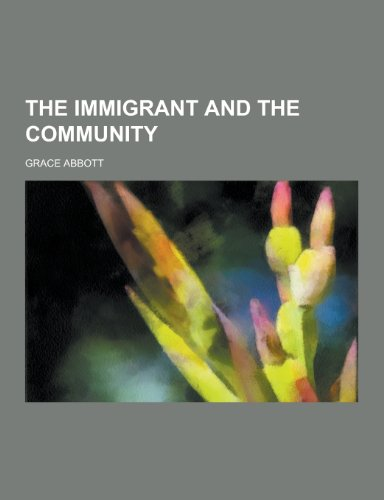 9781230216386: The Immigrant and the Community