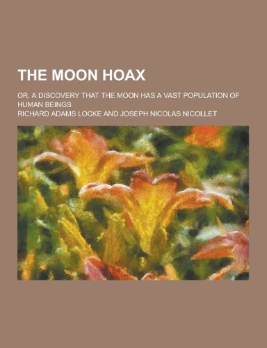9781230217253: The Moon Hoax; Or, a Discovery That the Moon Has a Vast Population of Human Beings