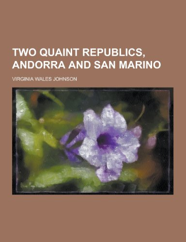 9781230219622: Two Quaint Republics, Andorra and San Marino