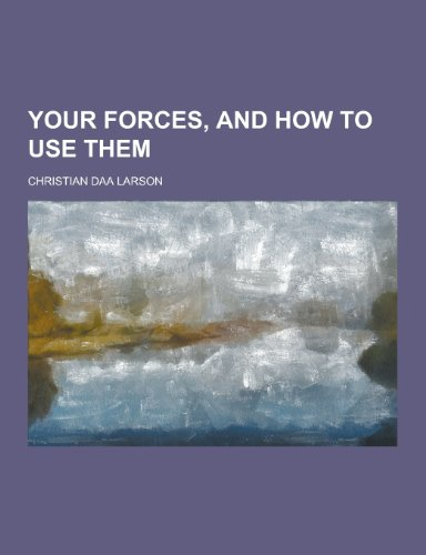 9781230220659: Your Forces, and How to Use Them