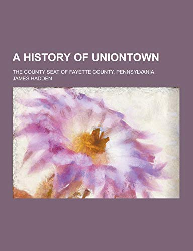 A History of Uniontown; The County Seat: Hadden, James