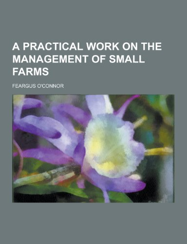 9781230222509: A Practical Work on the Management of Small Farms