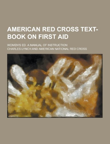 American Red Cross Text-Book on First Aid;: Charles Lynch