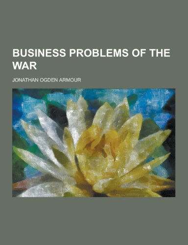 9781230224602: Business Problems of the War