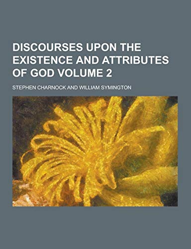 9781230226262: Discourses Upon the Existence and Attributes of God Volume 2