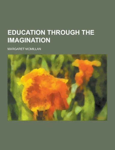 9781230226712: Education Through the Imagination