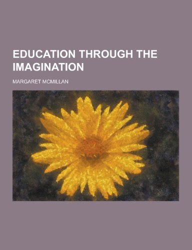 9781230226729: Education Through the Imagination