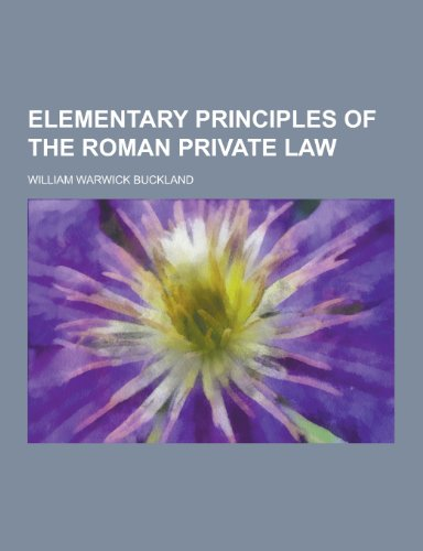 9781230226842: Elementary Principles of the Roman Private Law