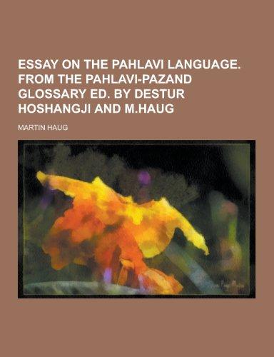 9781230227054: Essay on the Pahlavi Language. from the Pahlavi-Pazand Glossary Ed. by Destur Hoshangji and M.Haug