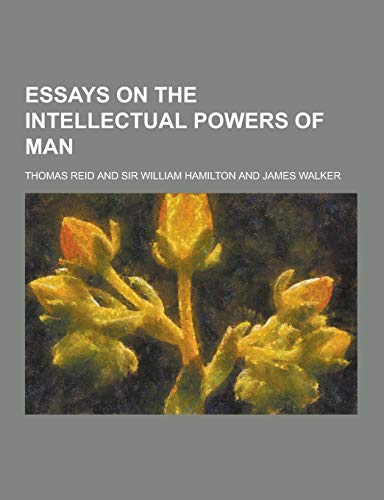 9781230227153: Essays on the Intellectual Powers of Man