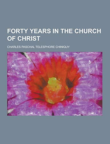 9781230227702: Forty Years in the Church of Christ