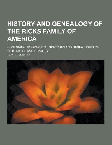 History and Genealogy of the Ricks Family: Guy Scoby Rix