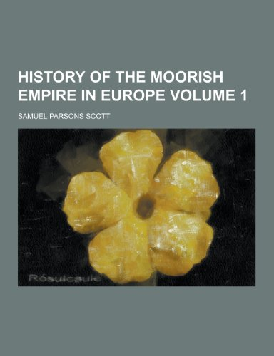 9781230229614: History of the Moorish Empire in Europe Volume 1