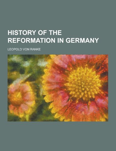 9781230229683: History of the Reformation in Germany