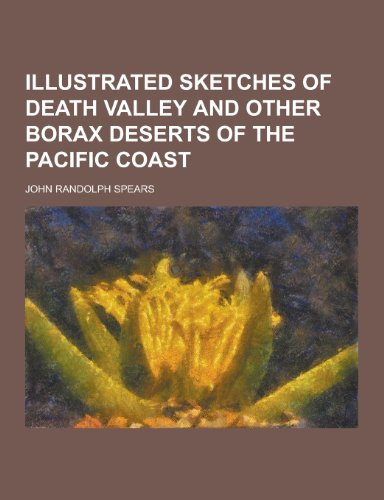9781230230306: Illustrated sketches of Death Valley and other borax deserts of the Pacific Coast