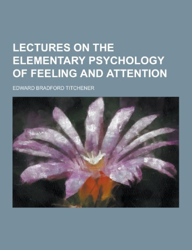 9781230231709: Lectures on the Elementary Psychology of Feeling and Attention