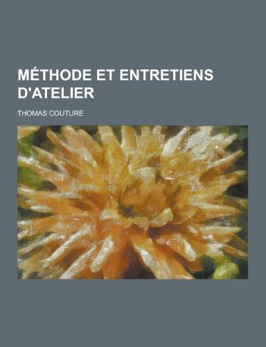 9781230232898: Methode Et Entretiens D'Atelier (French Edition)