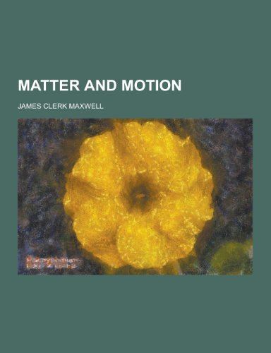 9781230233222: Matter and Motion