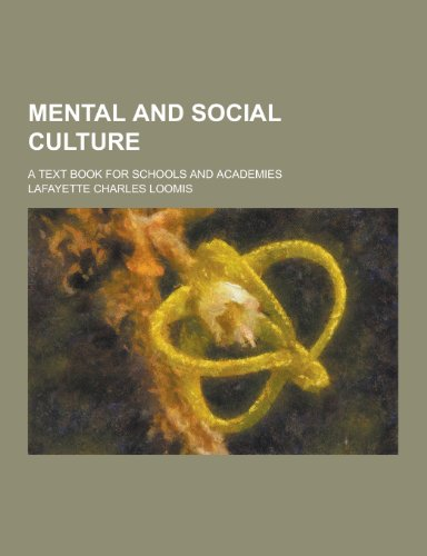 9781230233956: Mental and Social Culture; A Text Book for Schools and Academies