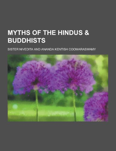 9781230234571: Myths of the Hindus & Buddhists