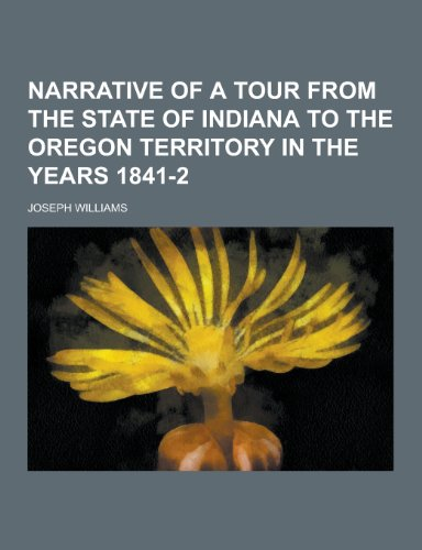 9781230234649: Narrative of a Tour from the State of Indiana to the Oregon Territory in the Years 1841-2