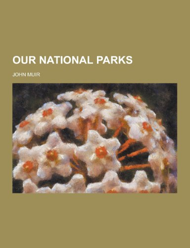 9781230235684: Our National Parks