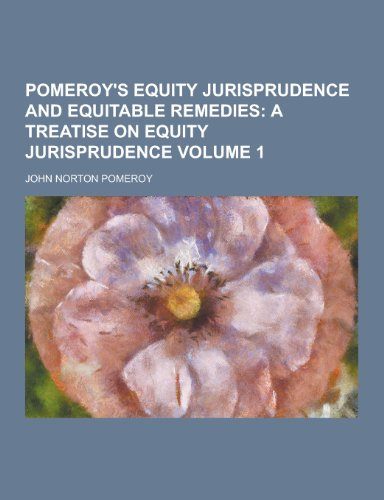 9781230236681: Pomeroy's Equity Jurisprudence and Equitable Remedies Volume 1