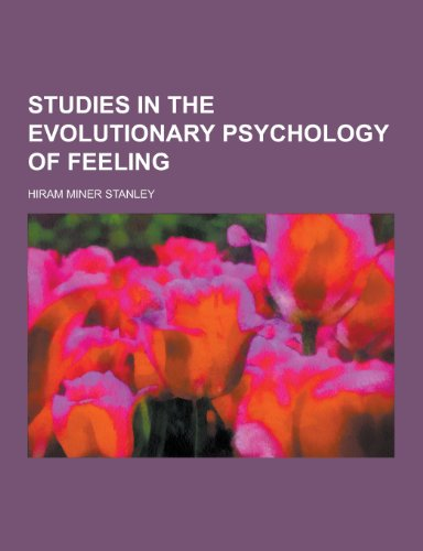 9781230239798: Studies in the Evolutionary Psychology of Feeling