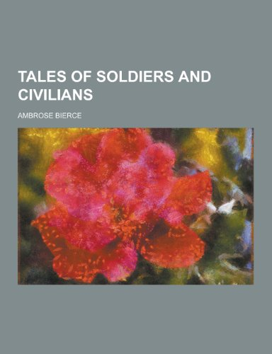 9781230240107: Tales of Soldiers and Civilians