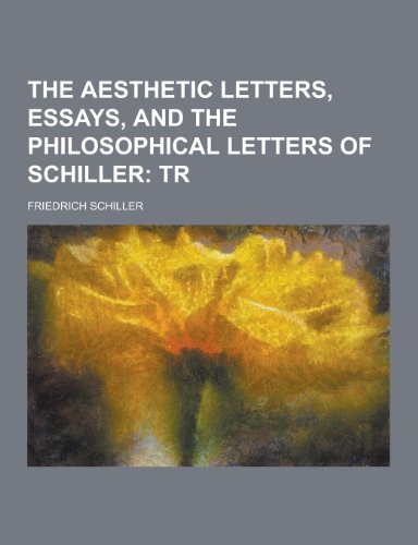 9781230240374: The Aesthetic Letters, Essays, and the Philosophical Letters of Schiller
