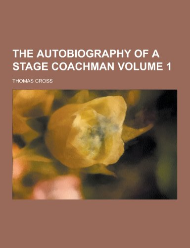 9781230240763: The Autobiography of a Stage Coachman Volume 1
