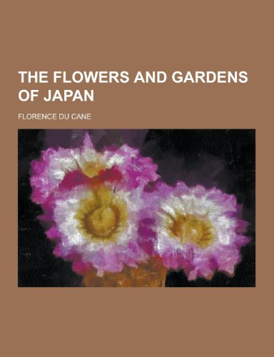 9781230242361: The Flowers and Gardens of Japan