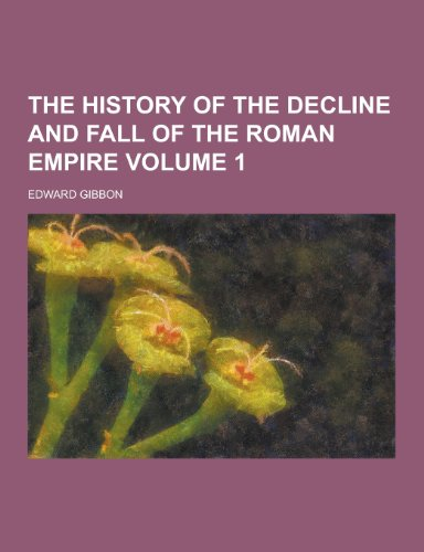 9781230243016: The History of the Decline and Fall of the Roman Empire Volume 1
