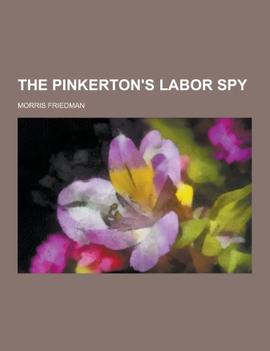 9781230244891: The Pinkerton's Labor Spy