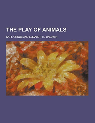 9781230244914: The Play of Animals