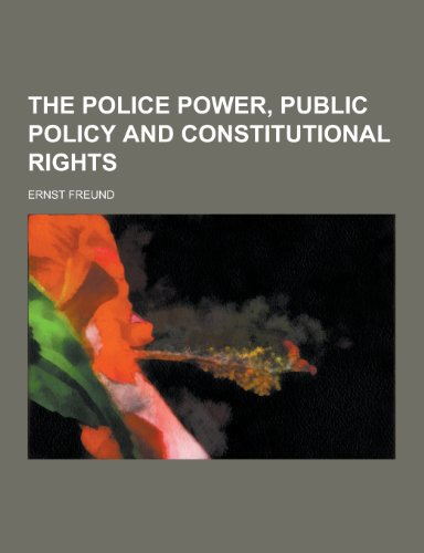 9781230244990: The Police Power, Public Policy and Constitutional Rights