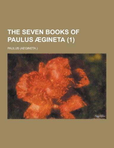 The Seven Books of Paulus Aegineta (1): Paulus