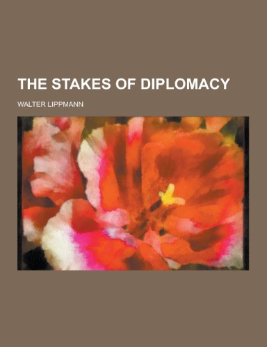 9781230246178: The Stakes of Diplomacy